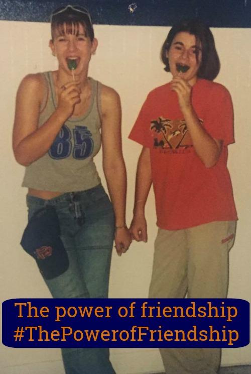 power of friendship #ThePowerofFriendship
