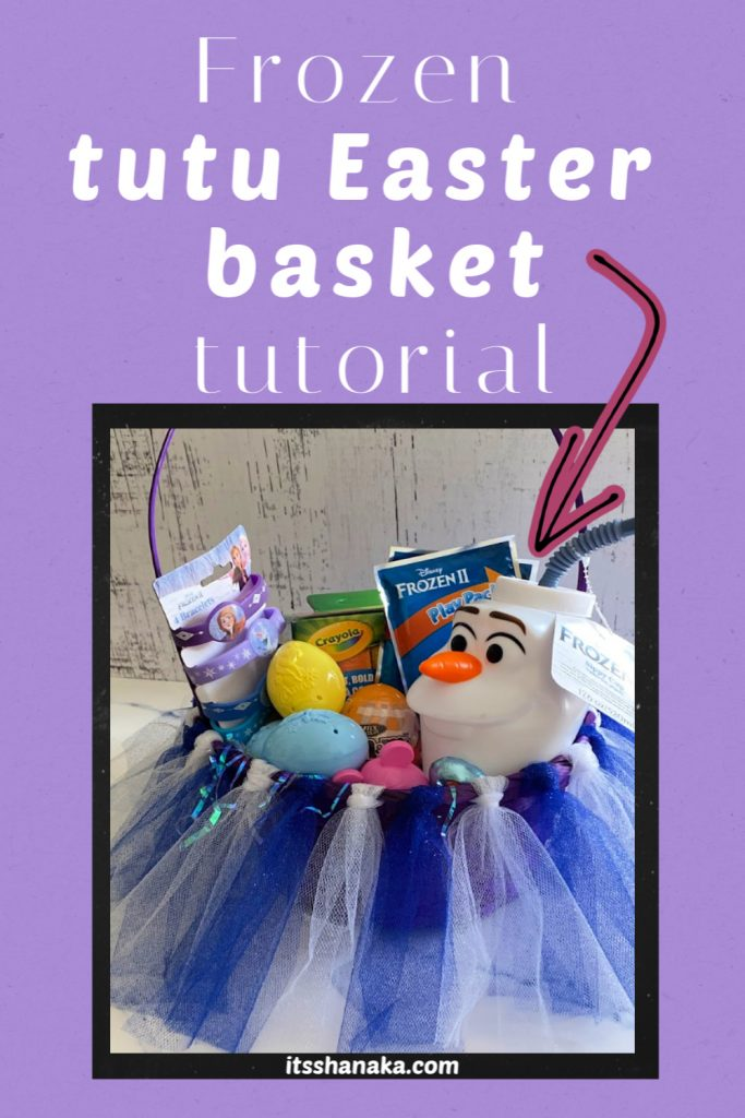 Frozen tutu Easter basket tutorial
